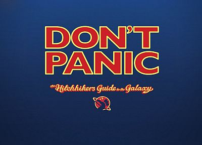 The Hitchhikers Guide To The Galaxy, Don't Panic - random desktop wallpaper