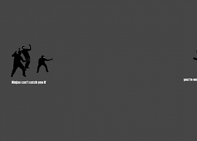 ninjas cant catch you if - desktop wallpaper