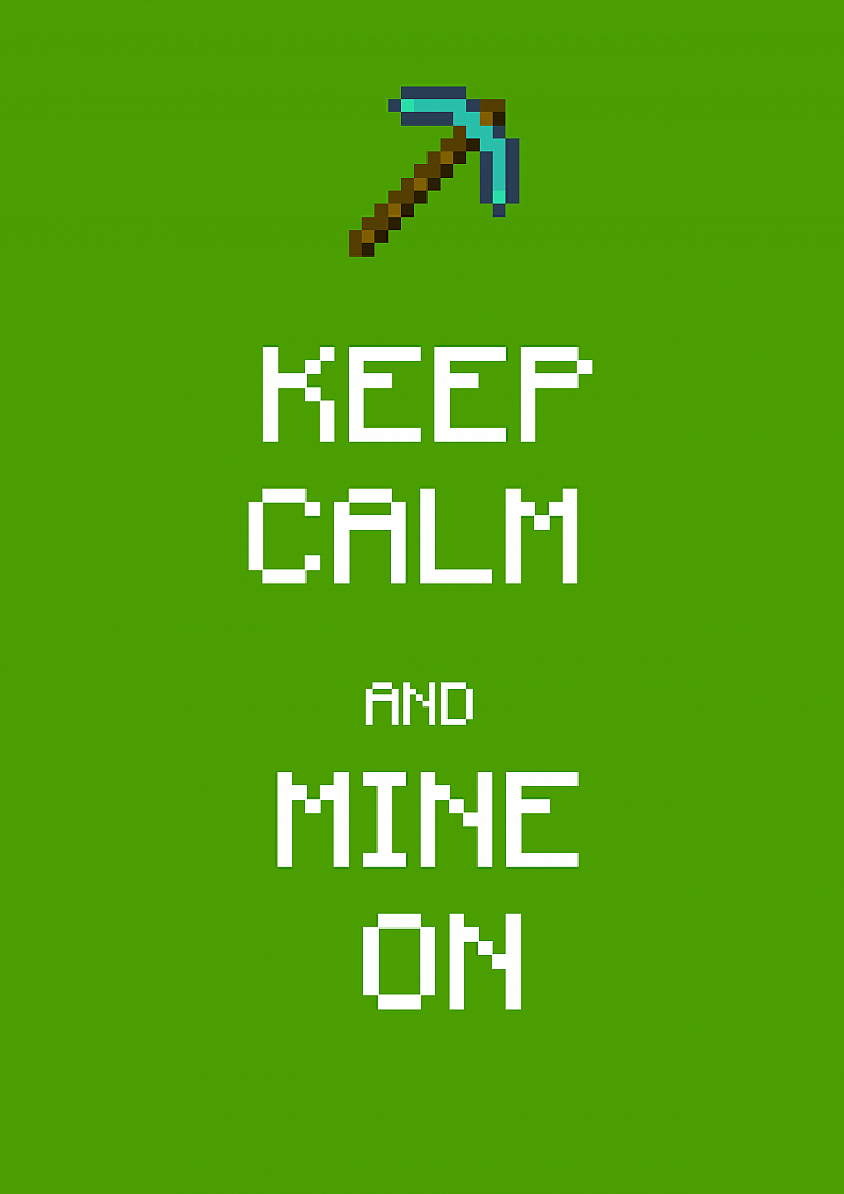 text, typography, Minecraft, satire, Keep Calm and - desktop wallpaper