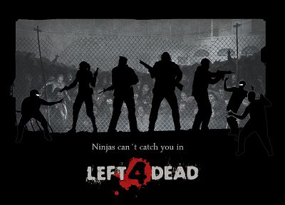 ninjas, ninjas cant catch you if, Left 4 Dead - random desktop wallpaper