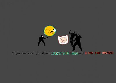 ninjas cant catch you if, Finn the Human, Jake the Dog - desktop wallpaper