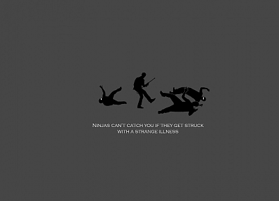 ninjas, ninjas cant catch you if - desktop wallpaper