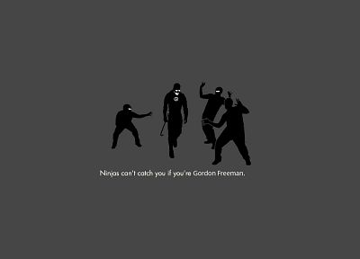 Gordon Freeman, ninjas cant catch you if - desktop wallpaper