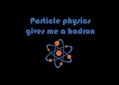 funny, physics, hadron - related desktop wallpaper