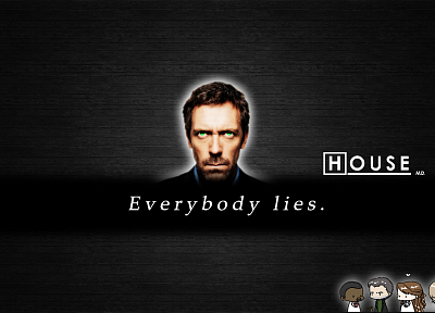 quotes, Hugh Laurie, everybody lies, Gregory House, House M.D. - related desktop wallpaper