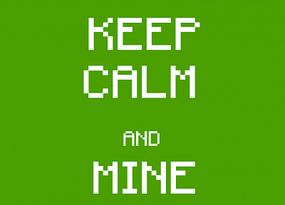 text, typography, Minecraft, satire, Keep Calm and - random desktop wallpaper